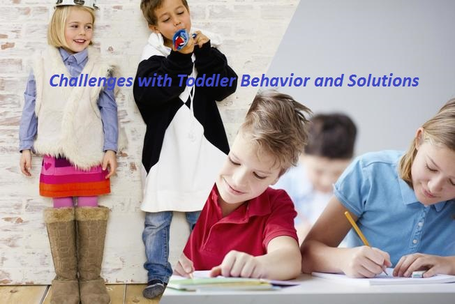 Challenges with Toddler Behavior and Solutions